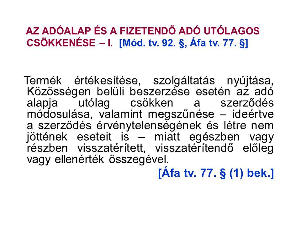 [Áfa tv. 77. § (1) bek.] AZ ADÓALAP ÉS A FIZETENDŐ ADÓ UTÓLAGOS